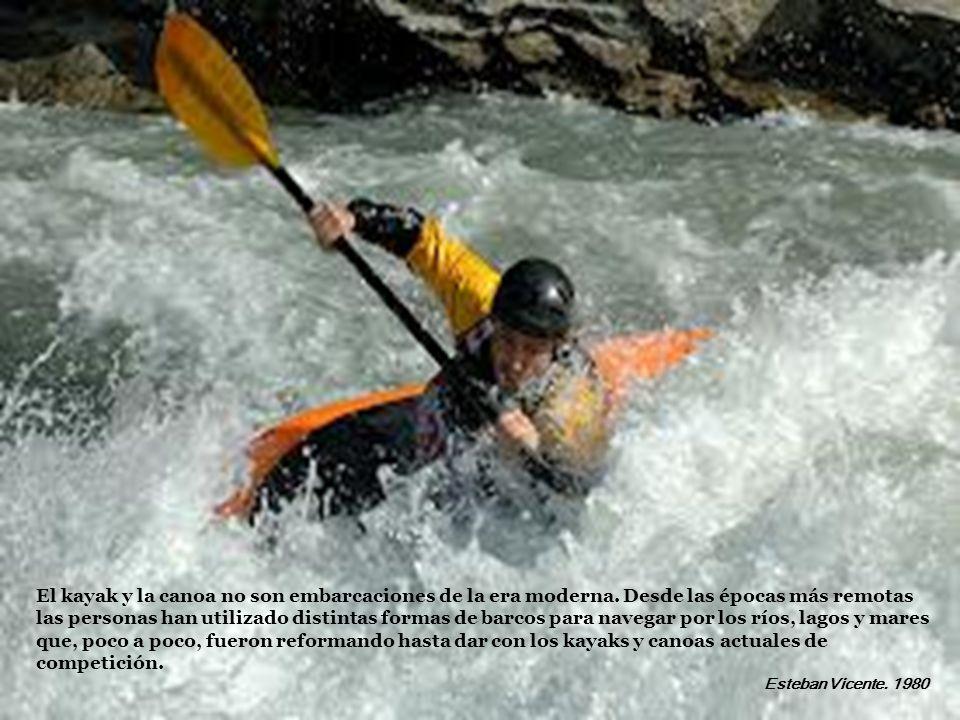El kayak y la canoa no son embarcaciones de la era moderna. Desde las épocas más remotas las personas han utilizado distintas formas de barcos para na