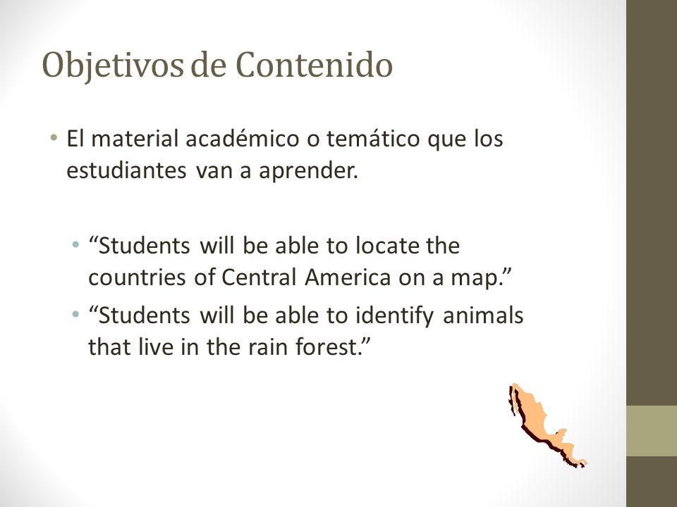 Objetivos de Contenido El material académico o temático que los estudiantes van a aprender.