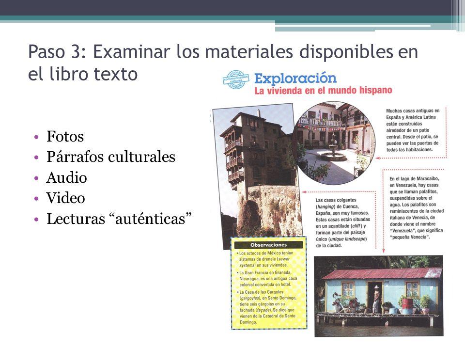 Paso 3: Examinar los materiales disponibles en el libro texto Fotos Párrafos culturales Audio Video Lecturas auténticas