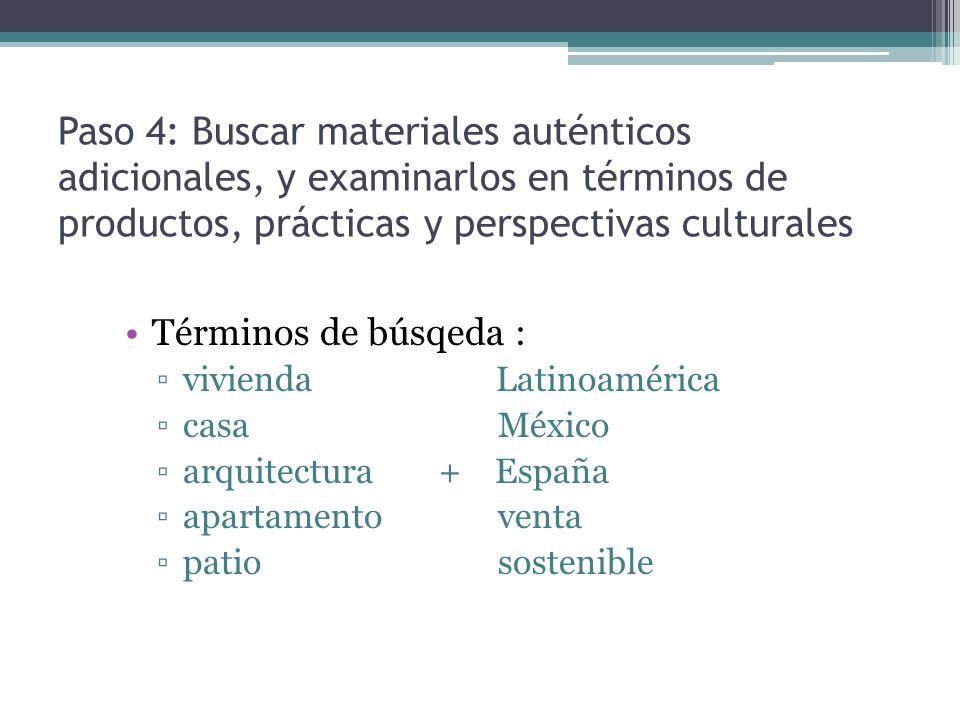 Paso 4: Buscar materiales auténticos adicionales, y examinarlos en términos de productos, prácticas y perspectivas culturales Términos de búsqeda : vi