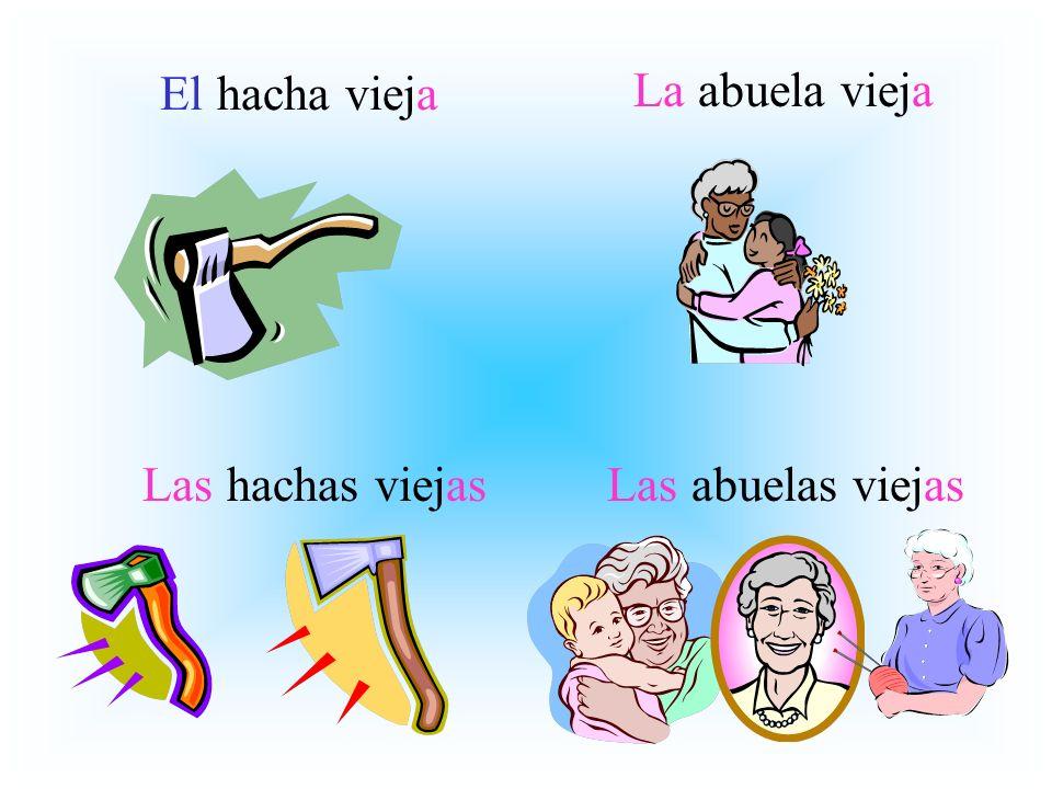 El hacha vieja La abuela vieja Las hachas viejasLas abuelas viejas