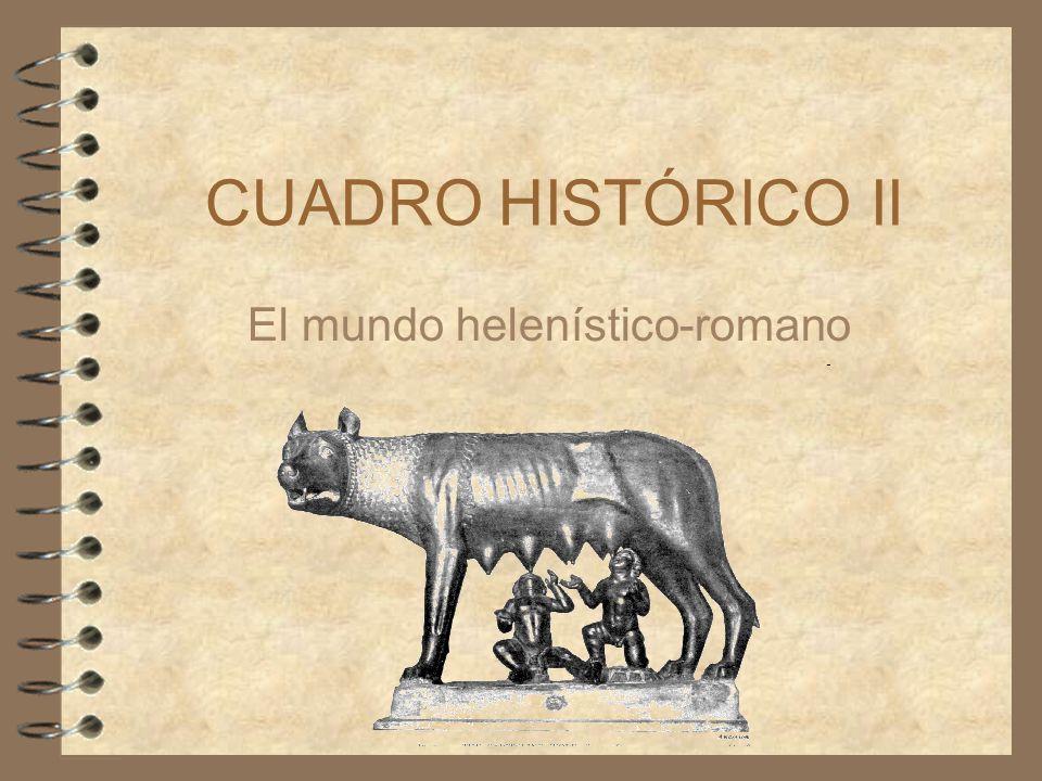 EL MUNDO HELENÍSTICO- ROMANO I.CONTEXTO HISTÓRICO GENERAL CONTEXTO HISTÓRICO GENERAL II.