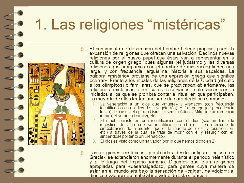 1. Las religiones mistéricas El sentimiento de desamparo del hombre heleno propicia, pues, la expansión de religiones que ofrecen una salvación. Decim