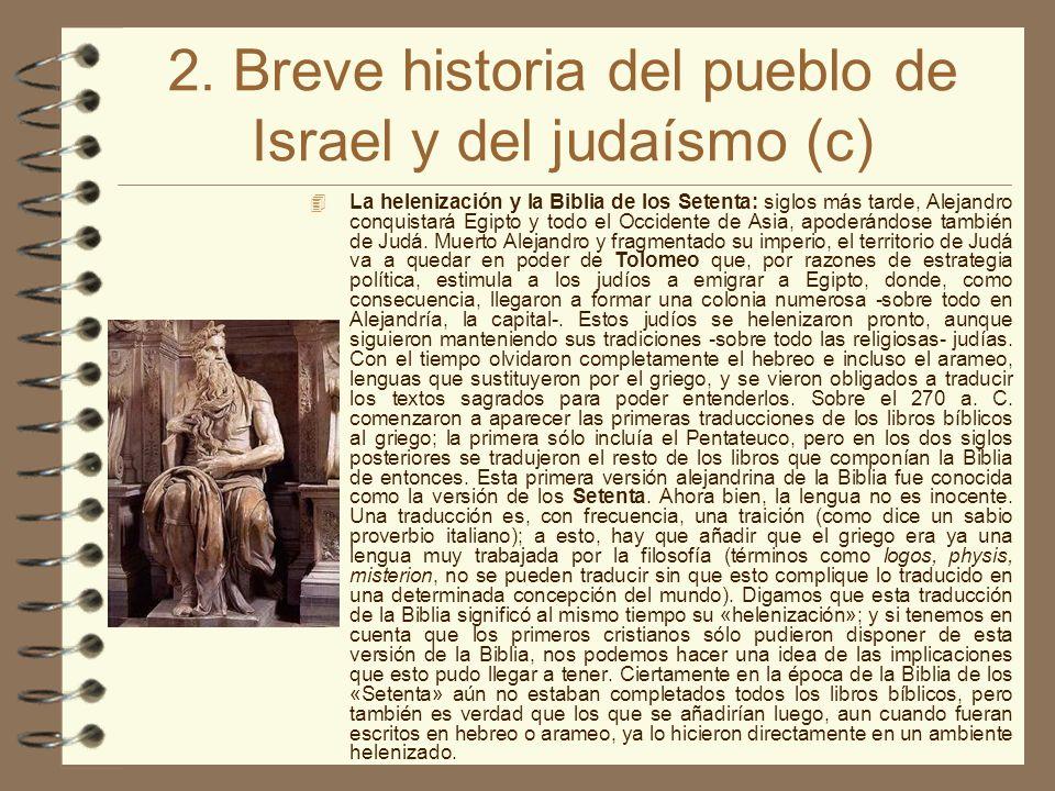 2. Breve historia del pueblo de Israel y del judaísmo (c) La helenización y la Biblia de los Setenta: siglos más tarde, Alejandro conquistará Egipto y