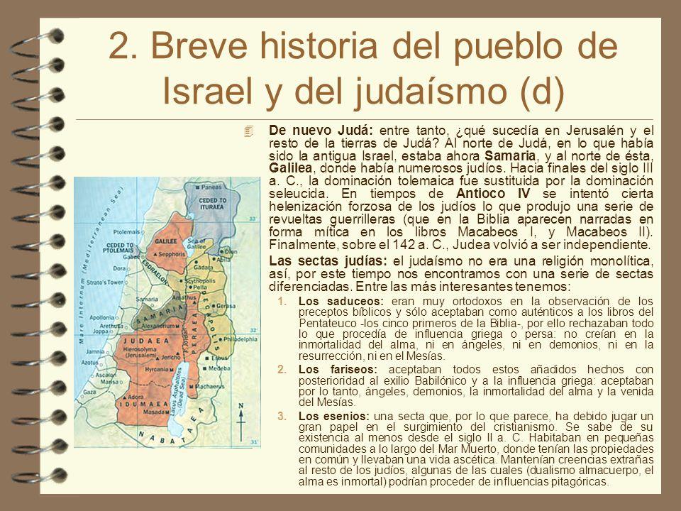 2. Breve historia del pueblo de Israel y del judaísmo (d) De nuevo Judá: entre tanto, ¿qué sucedía en Jerusalén y el resto de la tierras de Judá? Al n
