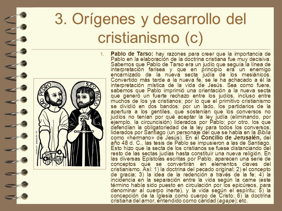 3. Orígenes y desarrollo del cristianismo (c) 1. Pablo de Tarso: hay razones para creer que la importancia de Pablo en la elaboración de la doctrina c
