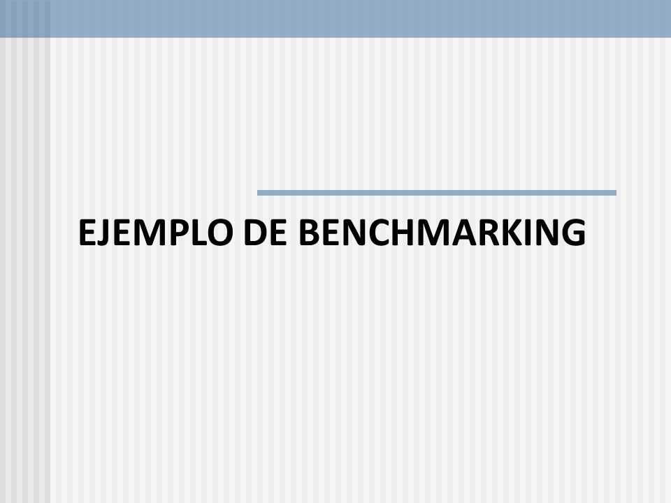 EJEMPLO DE BENCHMARKING
