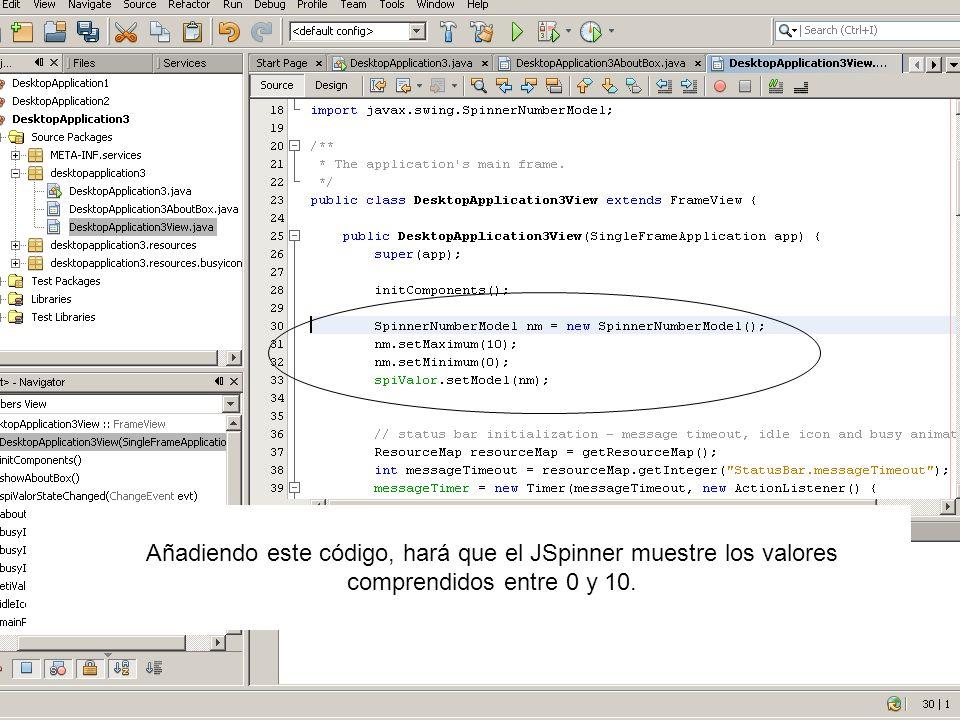 Añadiendo este código, hará que el JSpinner muestre los valores comprendidos entre 0 y 10.