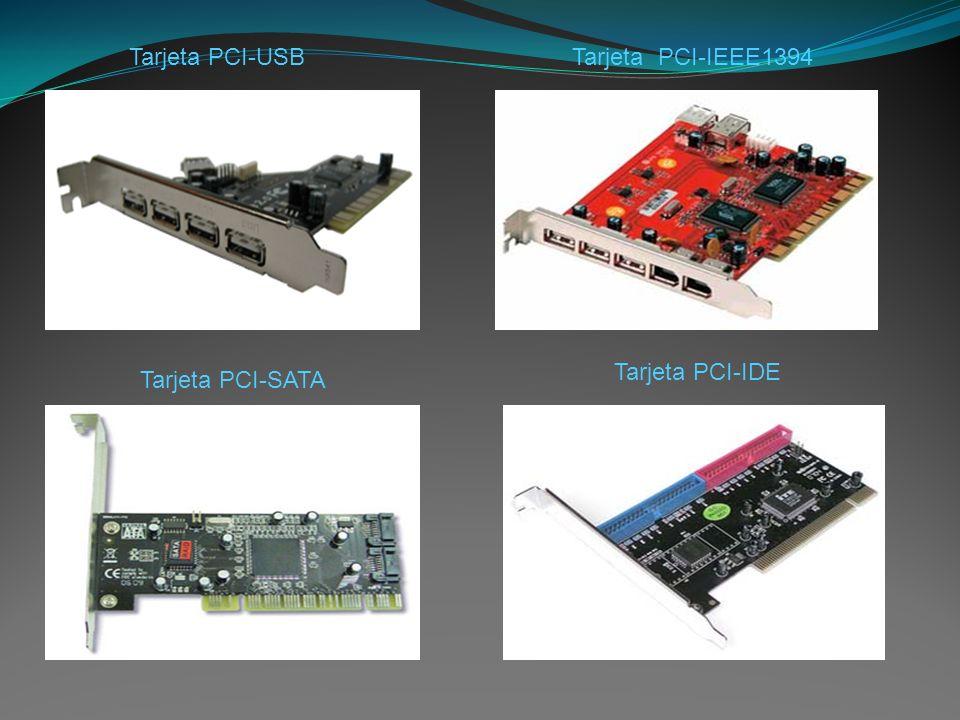 Tarjeta PCI-USB Tarjeta PCI-IEEE1394 Tarjeta PCI-SATA Tarjeta PCI-IDE
