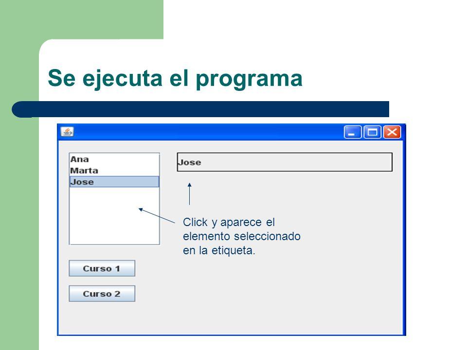 Se ejecuta el programa Click y aparece el elemento seleccionado en la etiqueta.