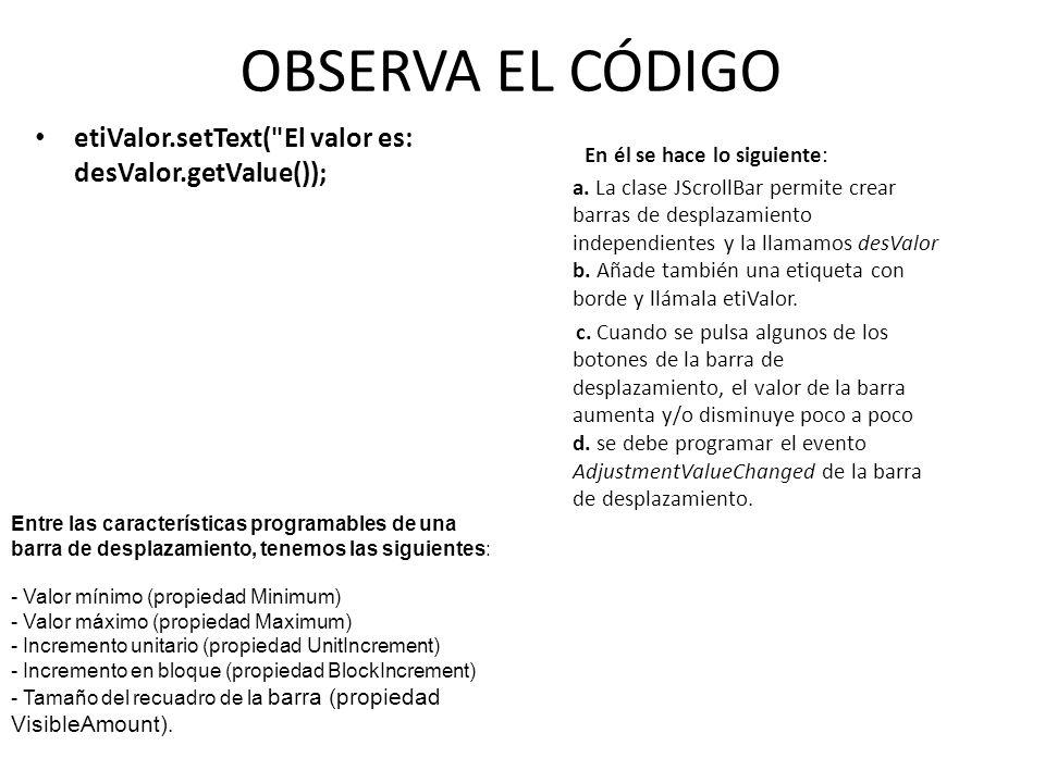 OBSERVA EL CÓDIGO etiValor.setText(