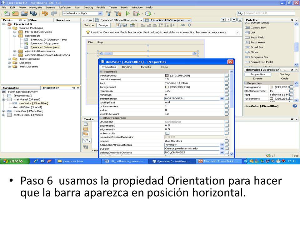 Paso 6 usamos la propiedad Orientation para hacer que la barra aparezca en posición horizontal.