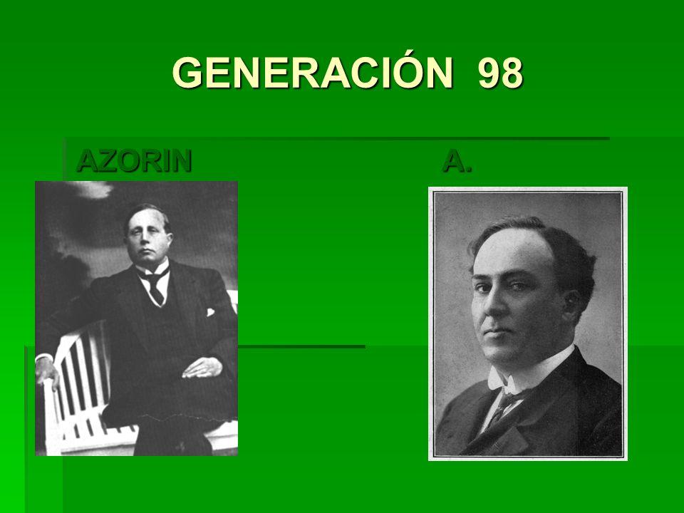 GENERACIÓN 98 AZORIN A. MACHADO AZORIN A. MACHADO