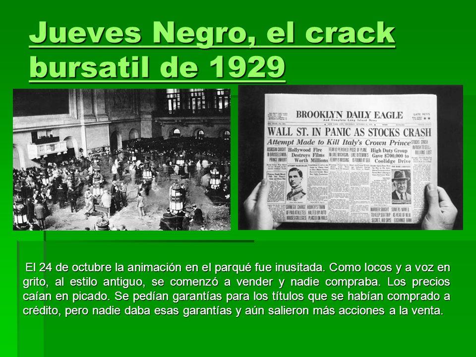 Jueves Negro, el crack bursatil de 1929 Jueves Negro, el crack bursatil de 1929 El 24 de octubre la animación en el parqué fue inusitada. Como locos y