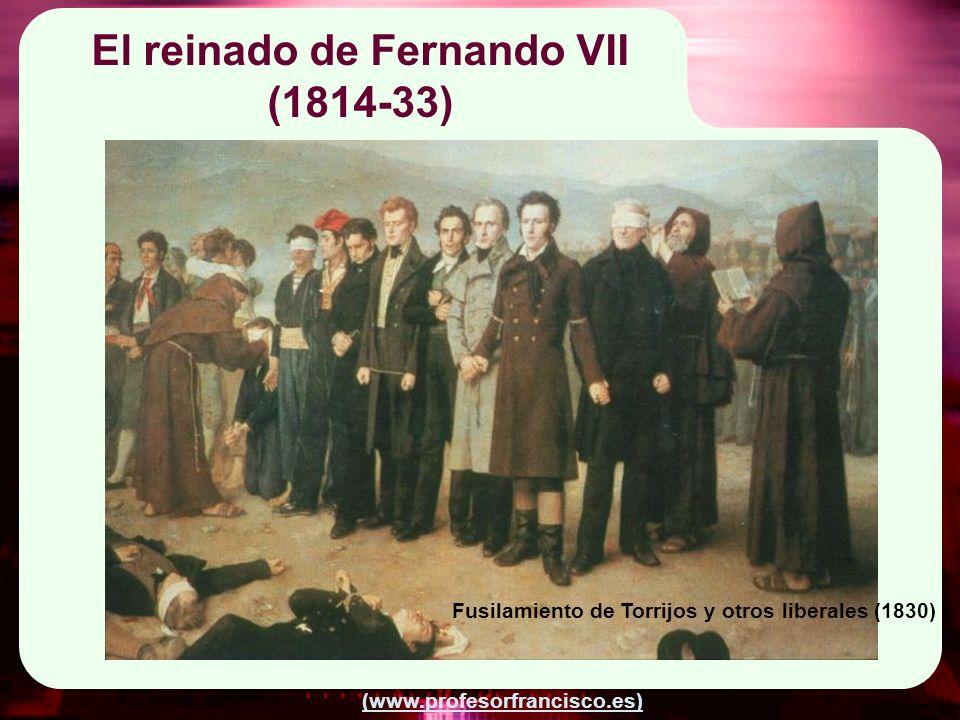 (www.profesorfrancisco.es) El reinado de Fernando VII (1814-33) Fusilamiento de Torrijos y otros liberales (1830)