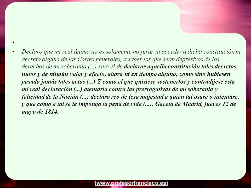 (www.profesorfrancisco.es) ----------------------------- Declaro que mi real ánimo no es solamente no jurar ni acceder a dicha constitución ni decreto