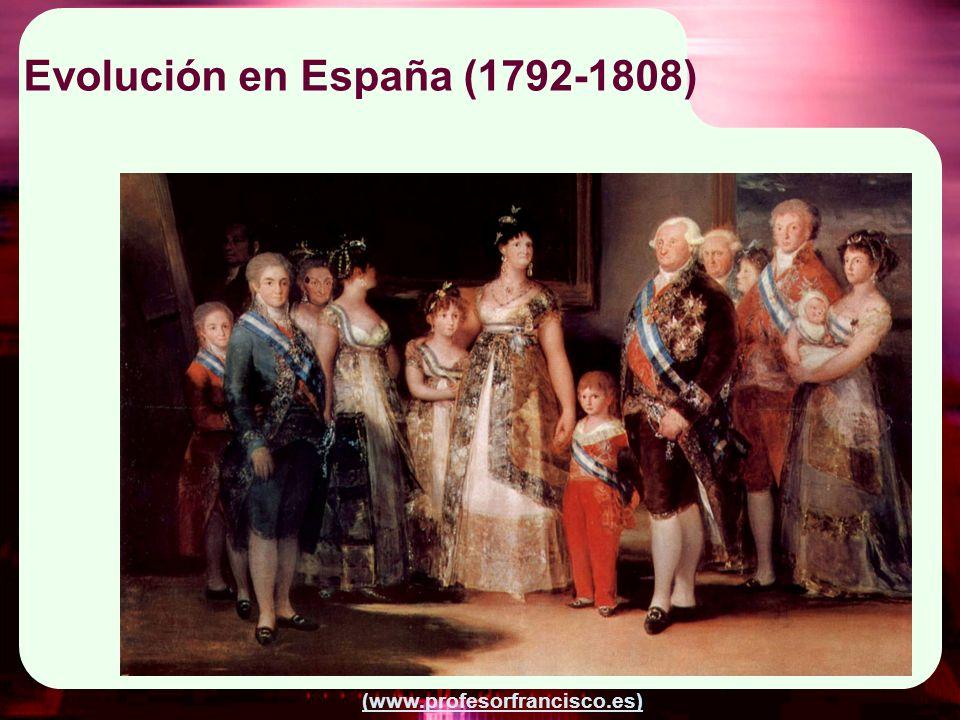 (www.profesorfrancisco.es) Godoy (1792) fortalecimiento del poder real y medidas fiscales que perjudican a clases privilegiadas Guerra contra Francia (1793-95) por ajusticiamiento de Luis XVI.
