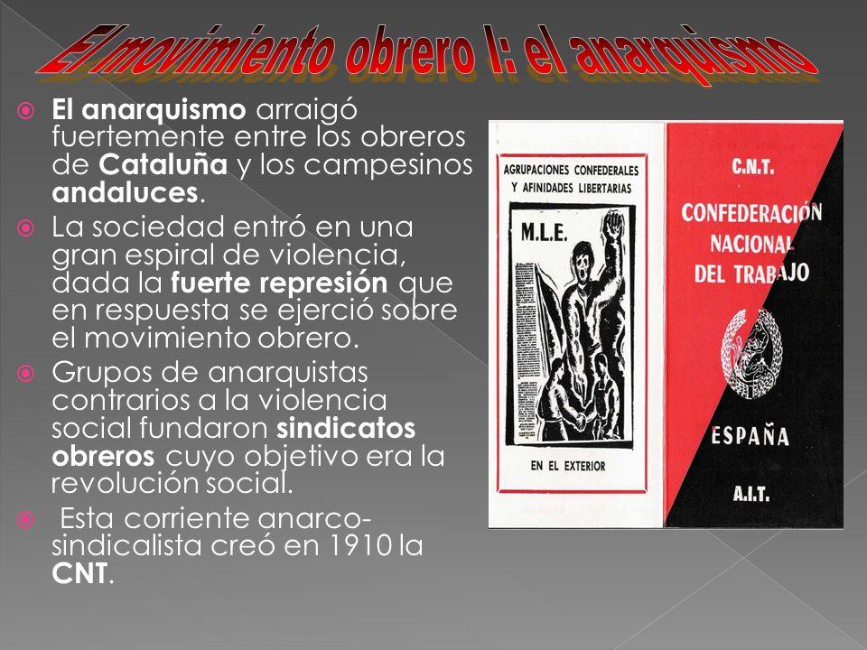 El anarquismo arraigó fuertemente entre los obreros de Cataluña y los campesinos andaluces. La sociedad entró en una gran espiral de violencia, dada l
