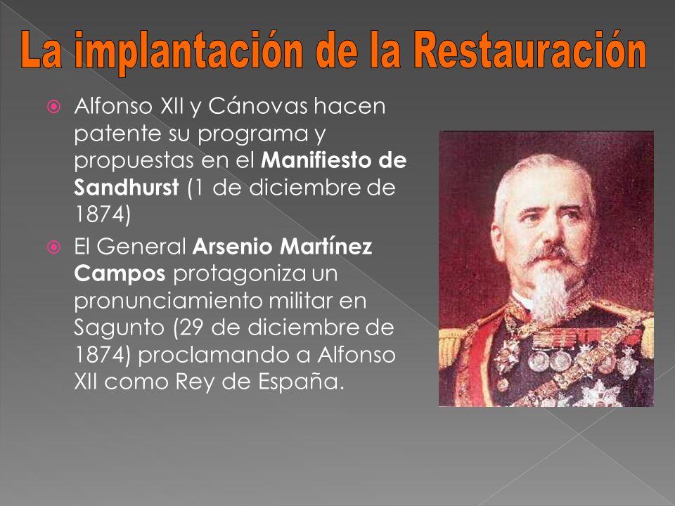 Alfonso XII y Cánovas hacen patente su programa y propuestas en el Manifiesto de Sandhurst (1 de diciembre de 1874) El General Arsenio Martínez Campos