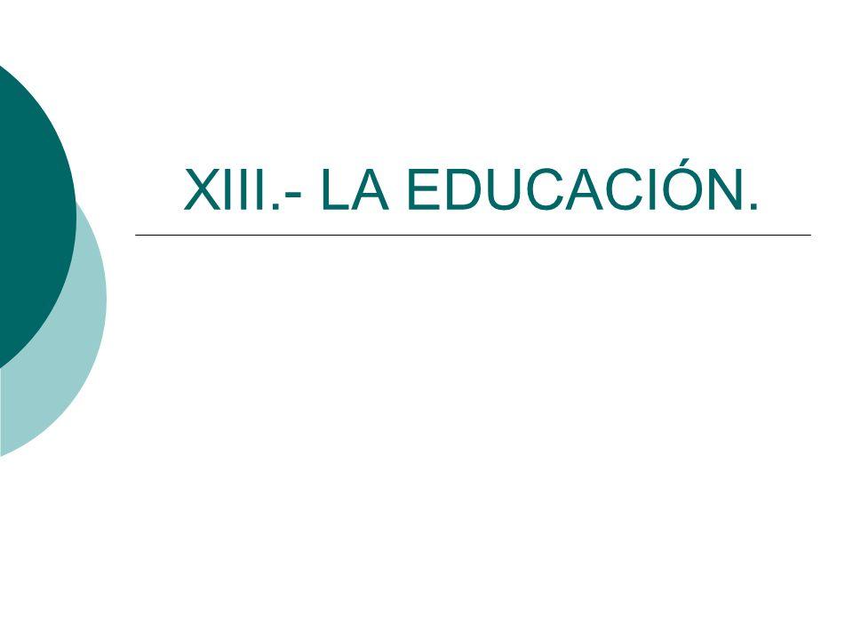 XIII.- LA EDUCACIÓN.