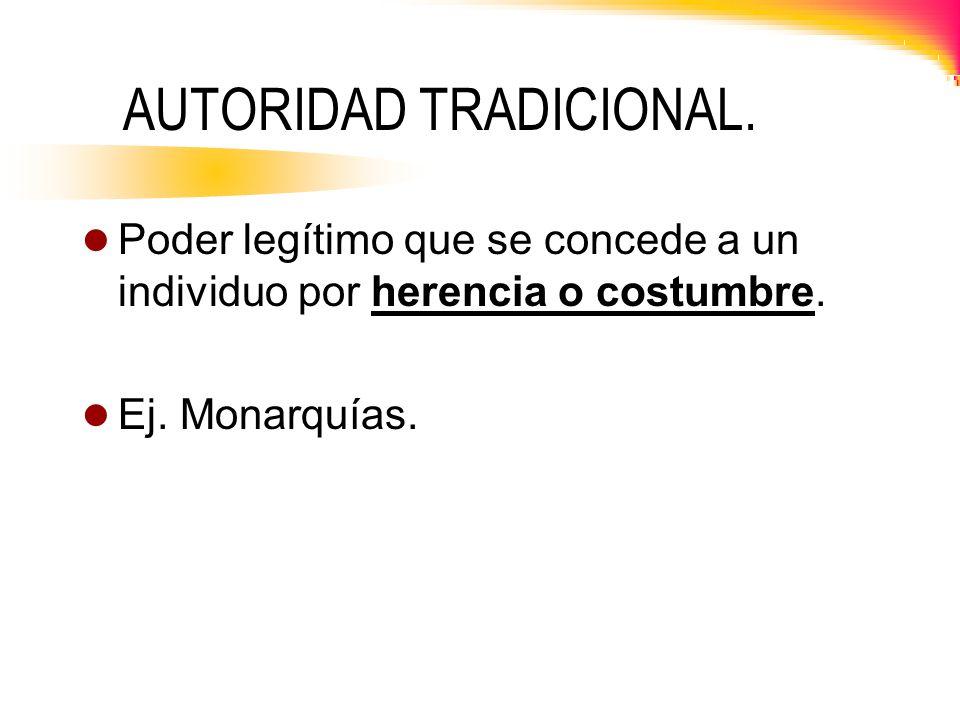 AUTORIDAD RACIONAL-LEGAL Autoridad que se obtiene por un proceso oficialmente establecido.