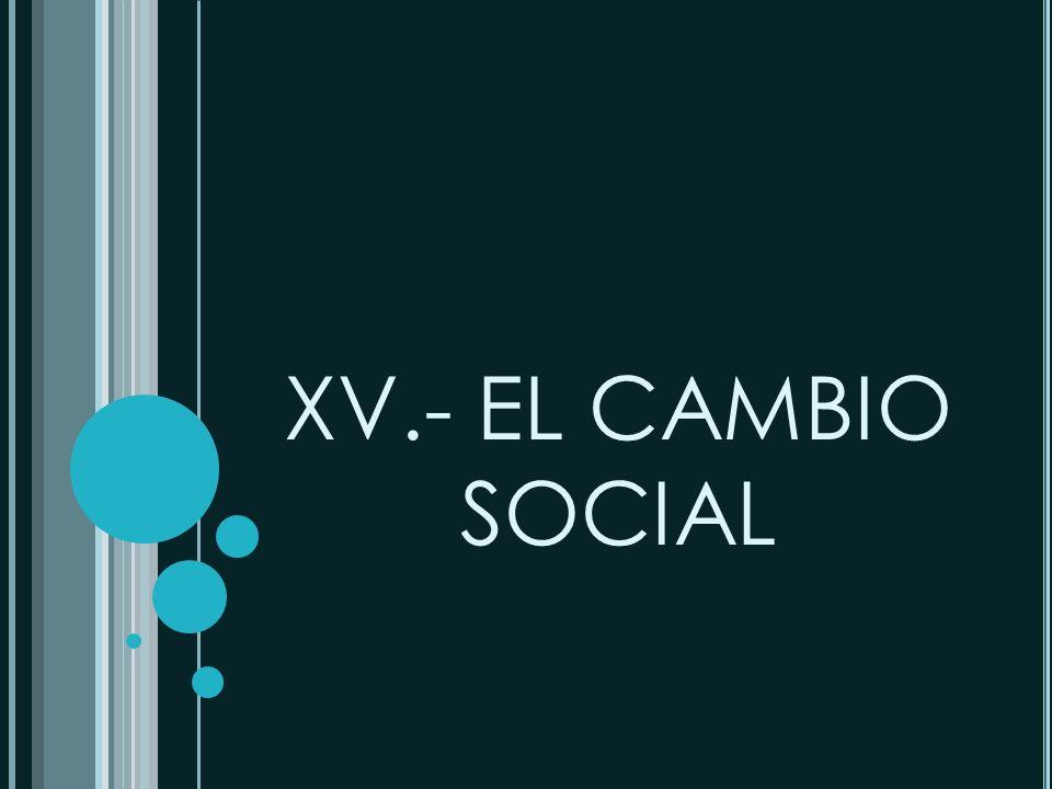 XV.- EL CAMBIO SOCIAL