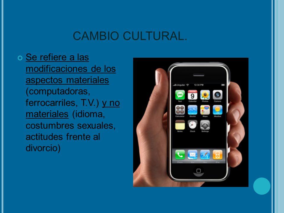 CAMBIO SOCIAL Y CAMBIO CULTURAL.