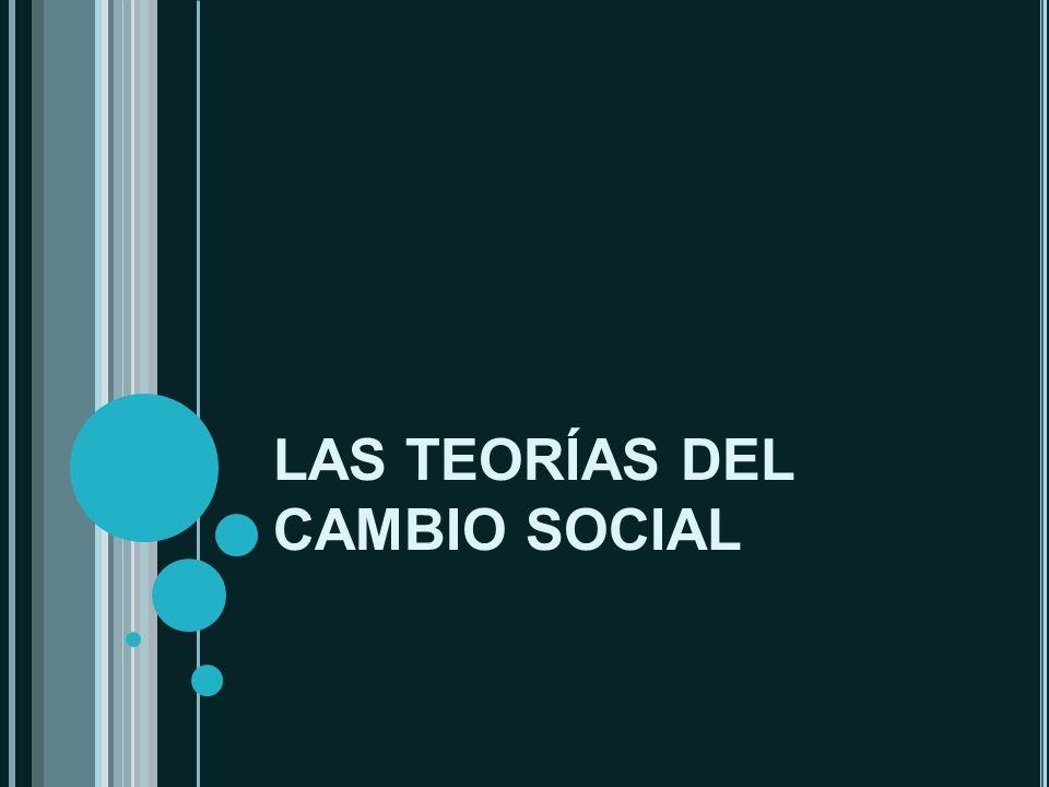TEORÍAS DEL CAMBIO SOCIAL.