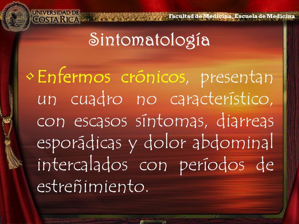 Sintomatología Enfermos crónicos, presentan un cuadro no característico, con escasos síntomas, diarreas esporádicas y dolor abdominal intercalados con