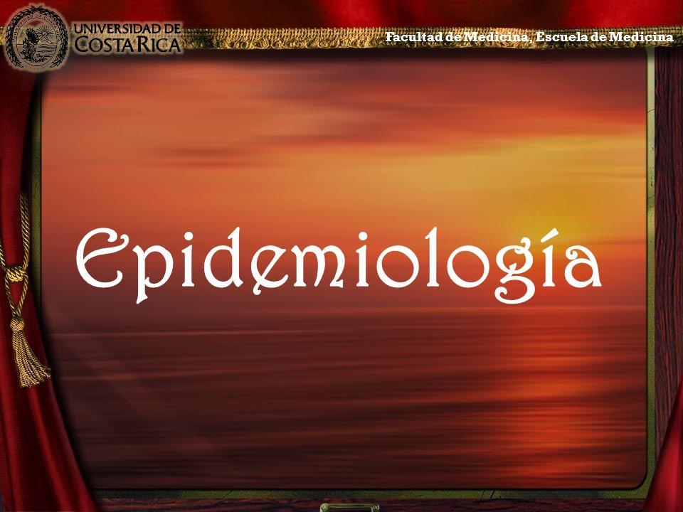 Epidemiología Facultad de Medicina, Escuela de Medicina