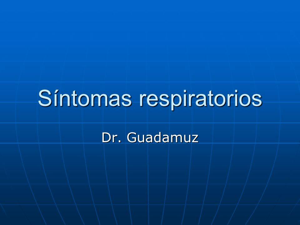 Síntomas respiratorios Dr. Guadamuz