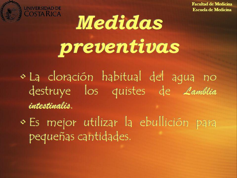 Medidas preventivas La cloración habitual del agua no destruye los quistes de Lamblia intestinalis. Es mejor utilizar la ebullición para pequeñas cant