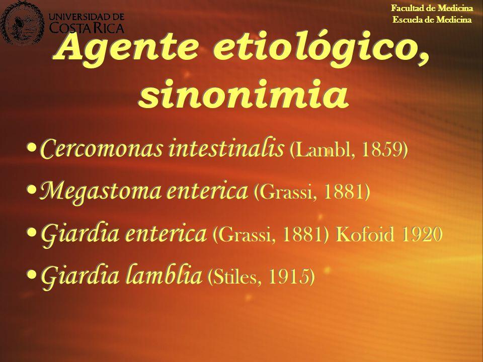 Agente etiológico, sinonimia Cercomonas intestinalis (Lambl, 1859) Megastoma enterica (Grassi, 1881) Giardia enterica (Grassi, 1881) Kofoid 1920 Giard