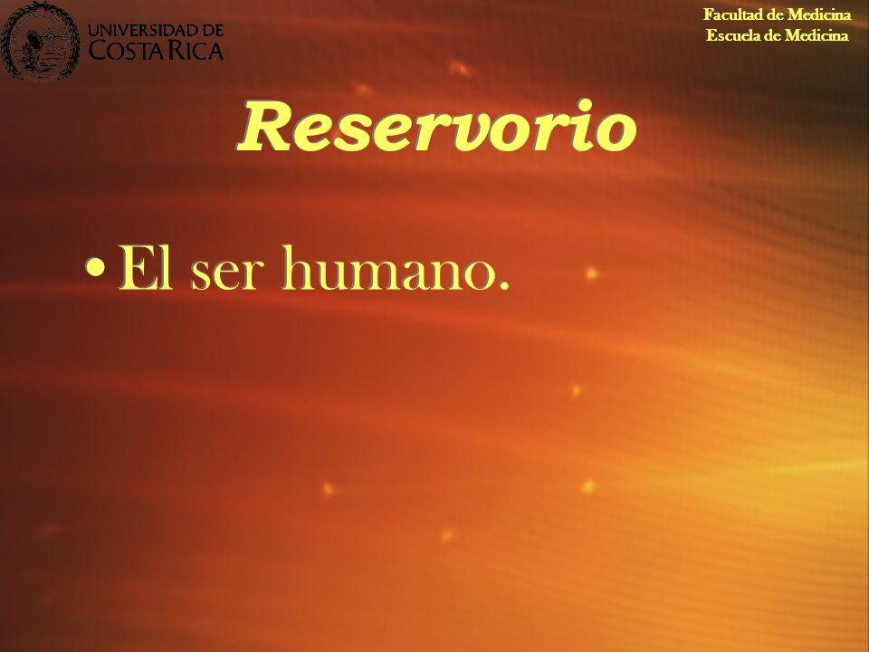 Reservorio El ser humano. Facultad de Medicina Escuela de Medicina