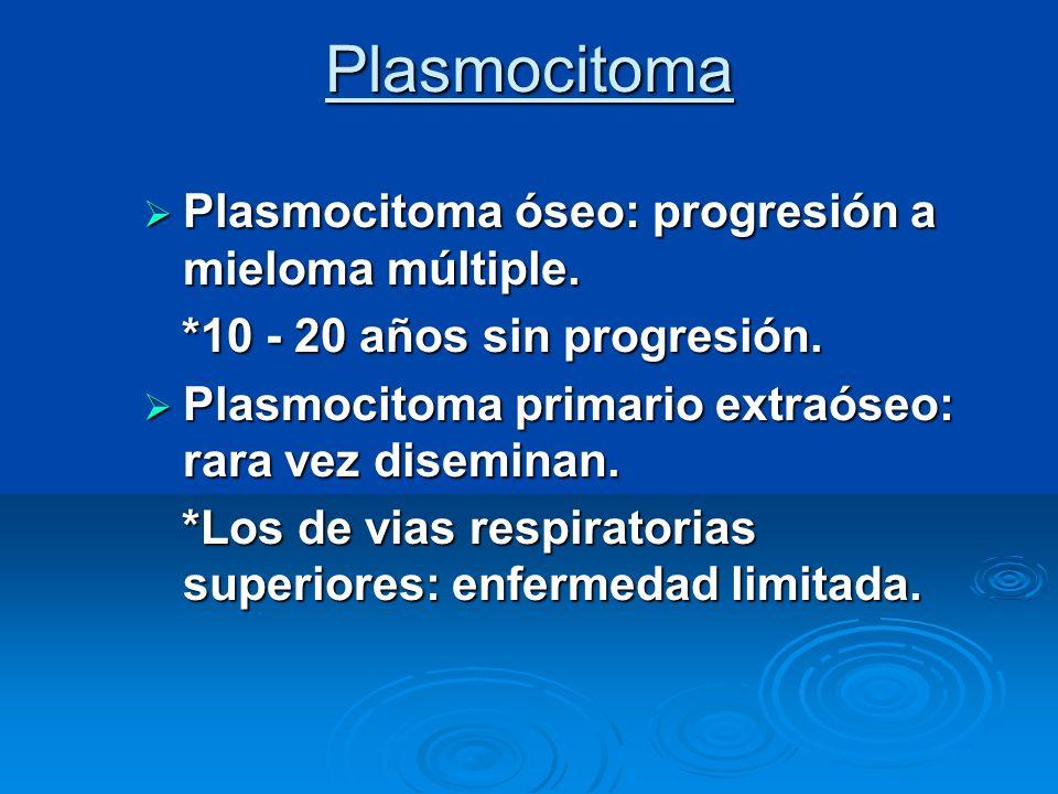 Plasmocitoma Plasmocitoma óseo: progresión a mieloma múltiple. Plasmocitoma óseo: progresión a mieloma múltiple. *10 - 20 años sin progresión. *10 - 2
