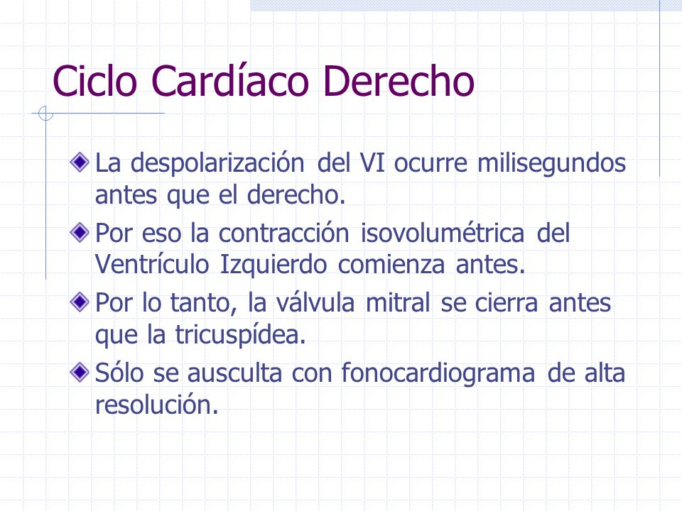 Ciclo Cardíaco Derecho Esencialmente igual al izquierdo. Se diferencian en las duraciones de las fases Se debe a que el ventrículo derecho maneja un c