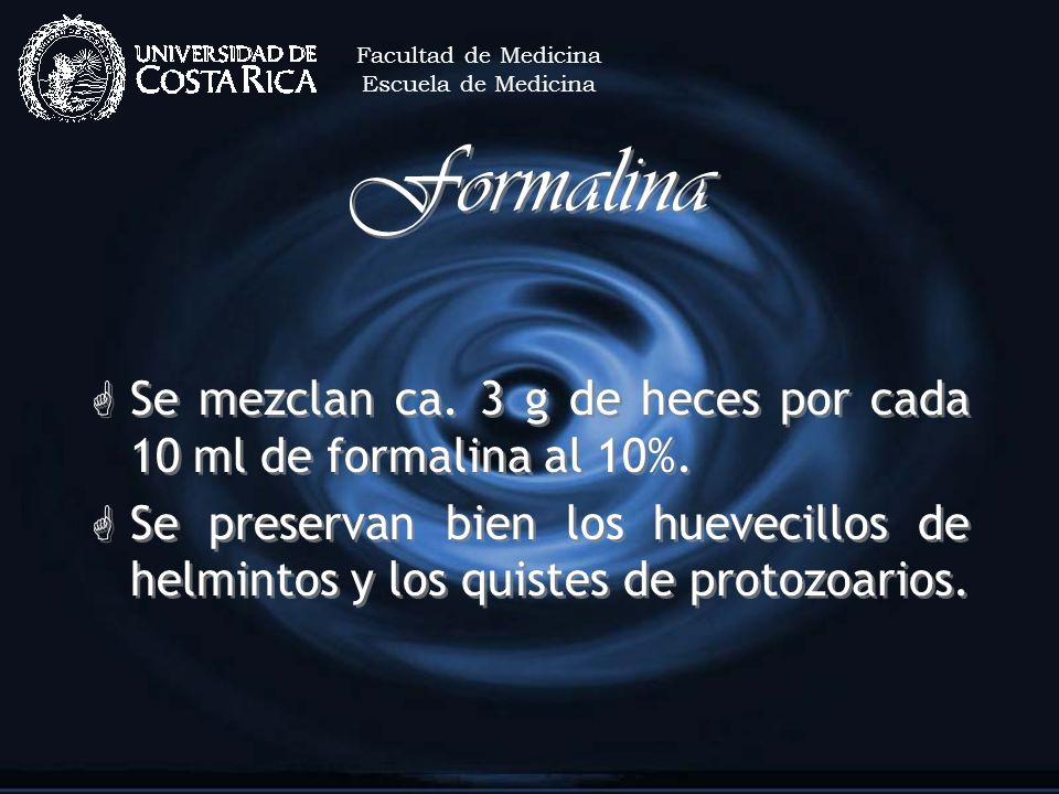 Formalina G Se mezclan ca. 3 g de heces por cada 10 ml de formalina al 10%. G Se preservan bien los huevecillos de helmintos y los quistes de protozoa