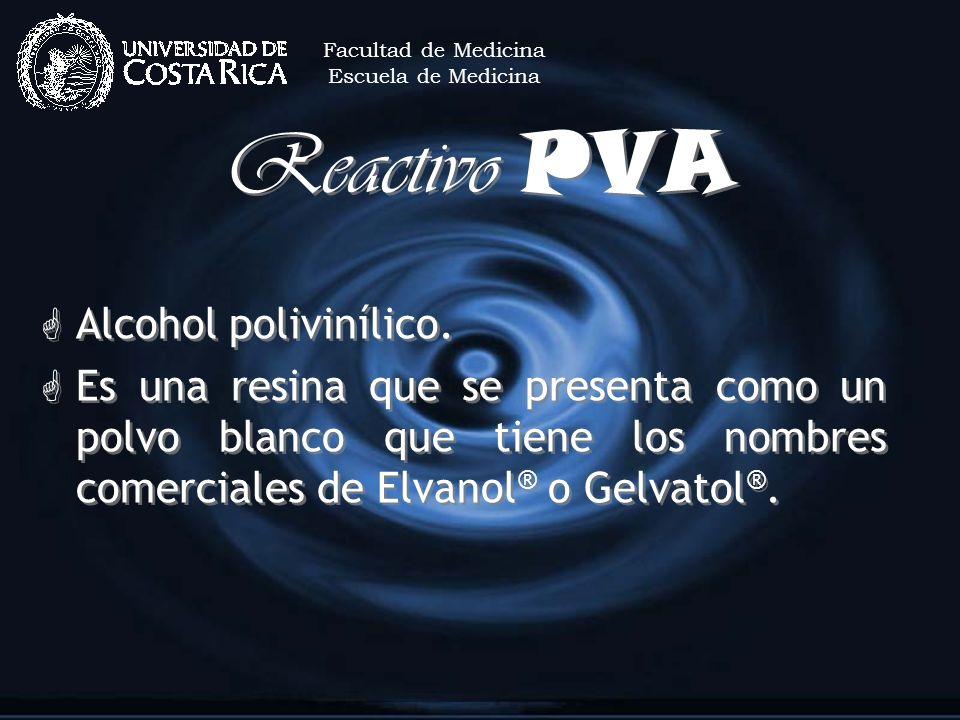 Reactivo PVA G Alcohol polivinílico. G Es una resina que se presenta como un polvo blanco que tiene los nombres comerciales de Elvanol ® o Gelvatol ®.