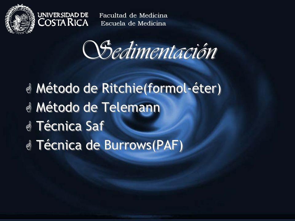 Sedimentación G Método de Ritchie(formol-éter) G Método de Telemann G Técnica Saf G Técnica de Burrows(PAF) G Método de Ritchie(formol-éter) G Método