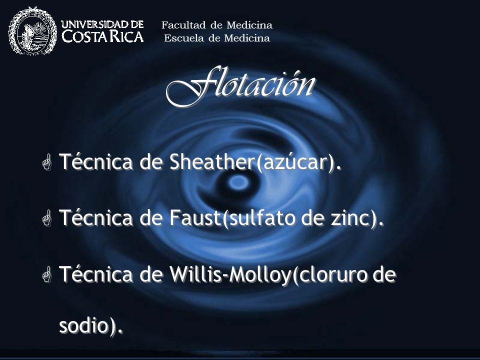 Flotación G Técnica de Sheather(azúcar). G Técnica de Faust(sulfato de zinc). G Técnica de Willis-Molloy(cloruro de sodio). G Técnica de Sheather(azúc