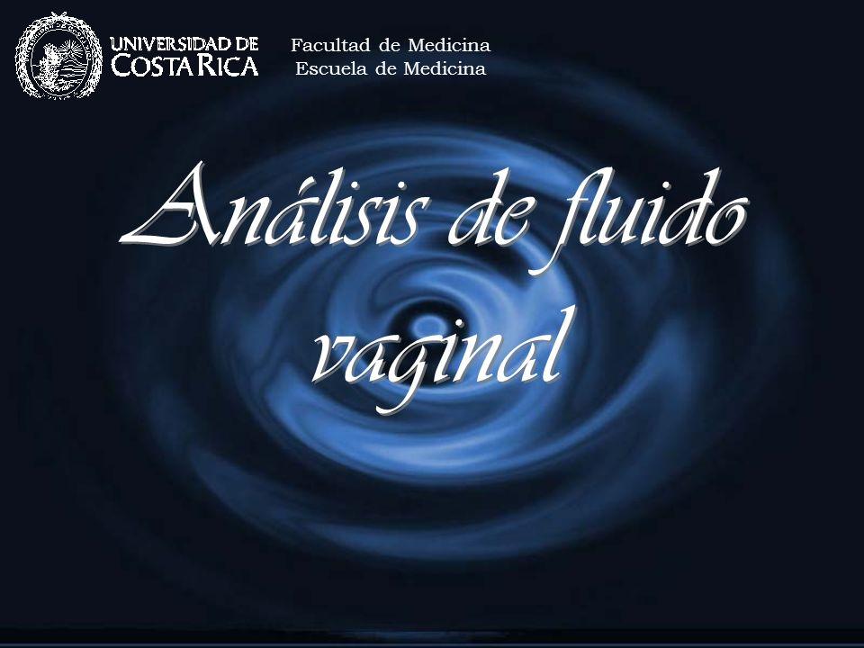 Análisis de fluido vaginal Facultad de Medicina Escuela de Medicina