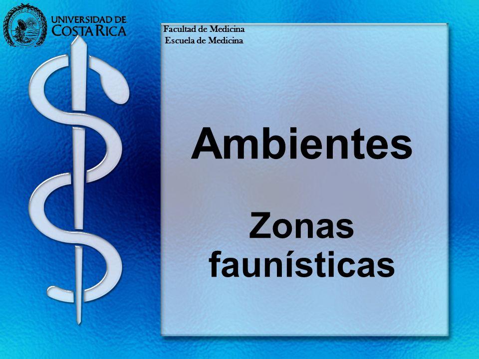 Ambientes Zonas faunísticas Facultad de Medicina Escuela de Medicina