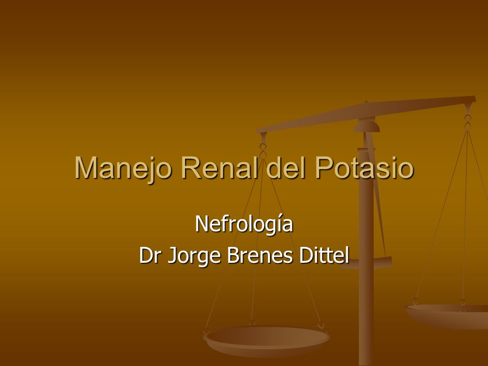 Manejo Renal del Potasio Nefrología Dr Jorge Brenes Dittel
