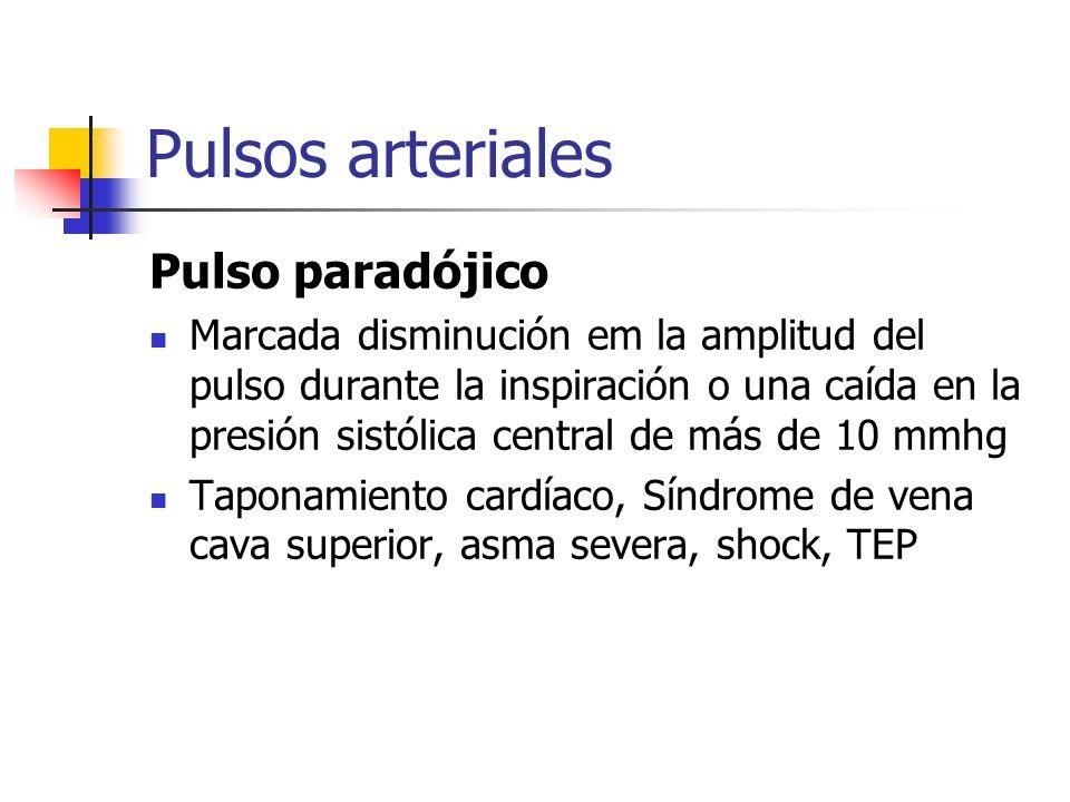 Pulsos arteriales Pulso paradójico Marcada disminución em la amplitud del pulso durante la inspiración o una caída en la presión sistólica central de