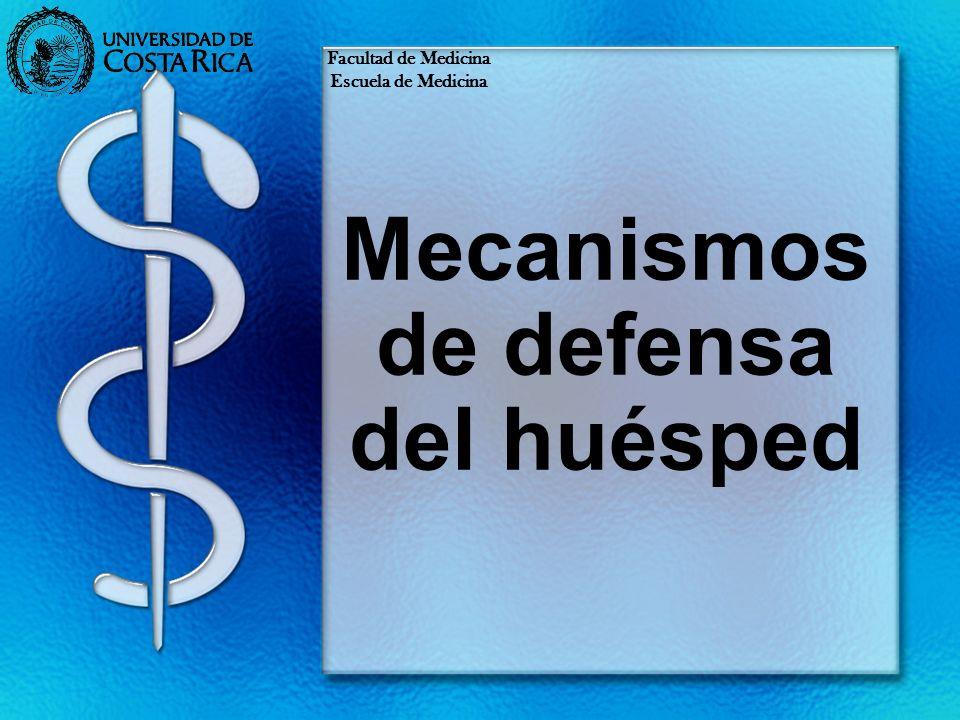Mecanismos de defensa del huésped Facultad de Medicina Escuela de Medicina