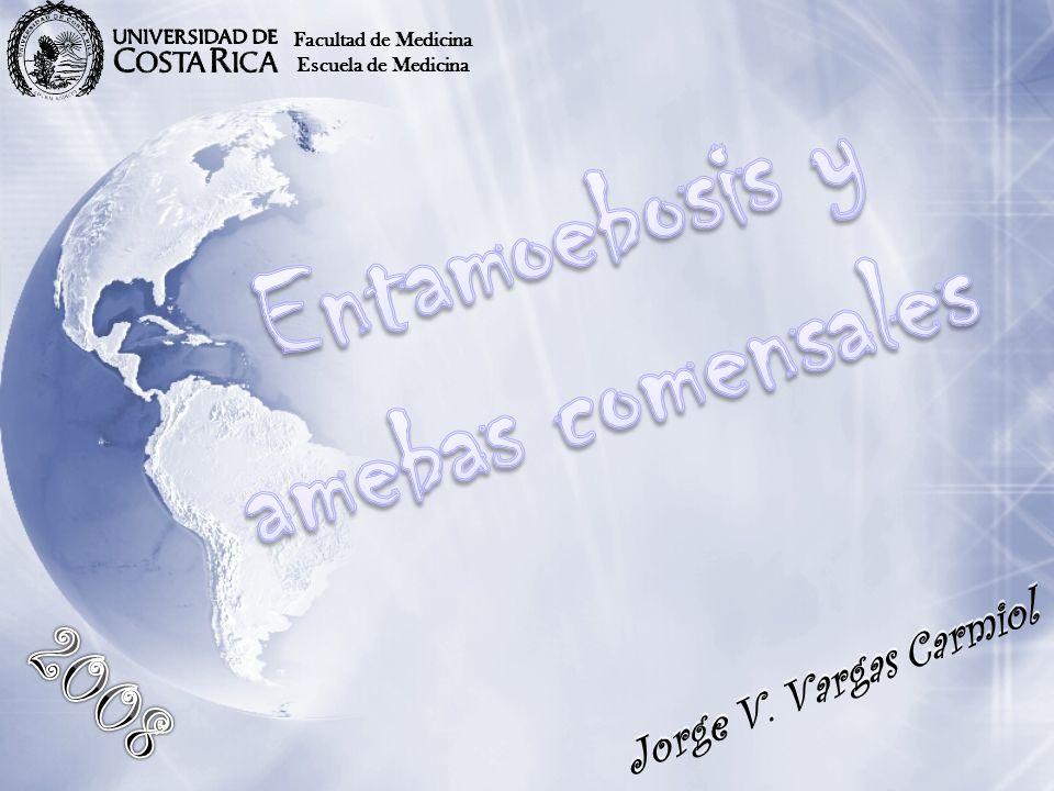 Jorge V. Vargas Carmiol Facultad de Medicina Escuela de Medicina