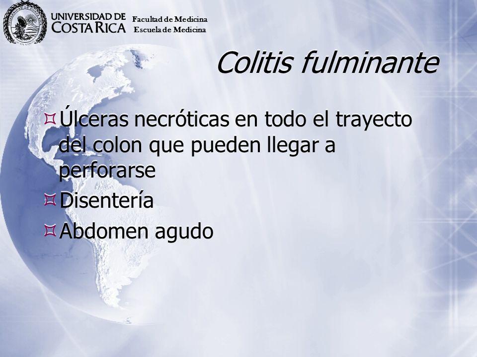 Colitis fulminante Úlceras necróticas en todo el trayecto del colon que pueden llegar a perforarse Disentería Abdomen agudo Úlceras necróticas en todo