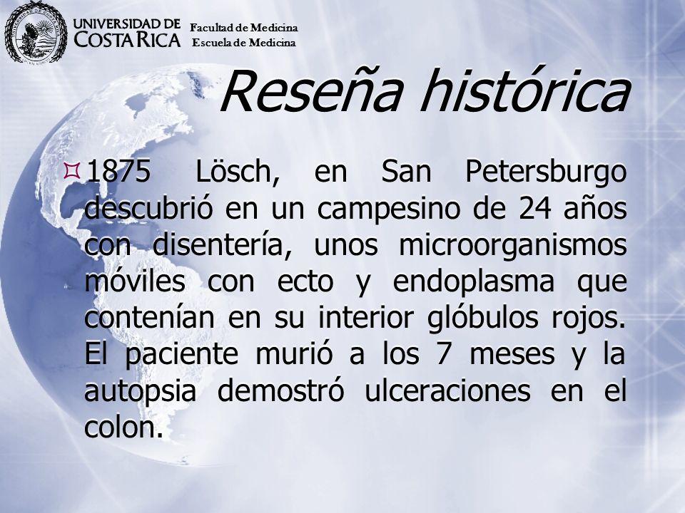 Reseña histórica Lösch usó heces del paciente para inocular vía rectal y oral a 4 perros reproduciendo la infección en uno de ellos, a pesar de esto, no consideró a la ameba como el agente causal sino solo como un adyuvante mecánico, la llamó Amoeba coli.