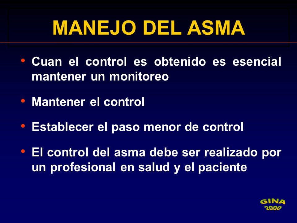Cuan el control es obtenido es esencial mantener un monitoreo Mantener el control Establecer el paso menor de control El control del asma debe ser rea