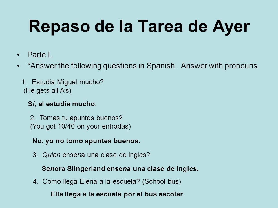 Repaso de la Tarea de Ayer Parte I. *Answer the following questions in Spanish.